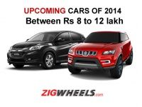 Upcoming Cars of 2014 between Rs 8-12 Lakh