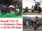 Benelli TNT 25 vs Mahindra Mojo vs KTM 390 Duke