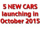 5 New cars coming in October 2015